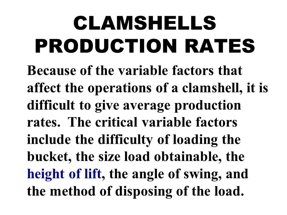 CLAMSHELLS PRODUCTION RATES