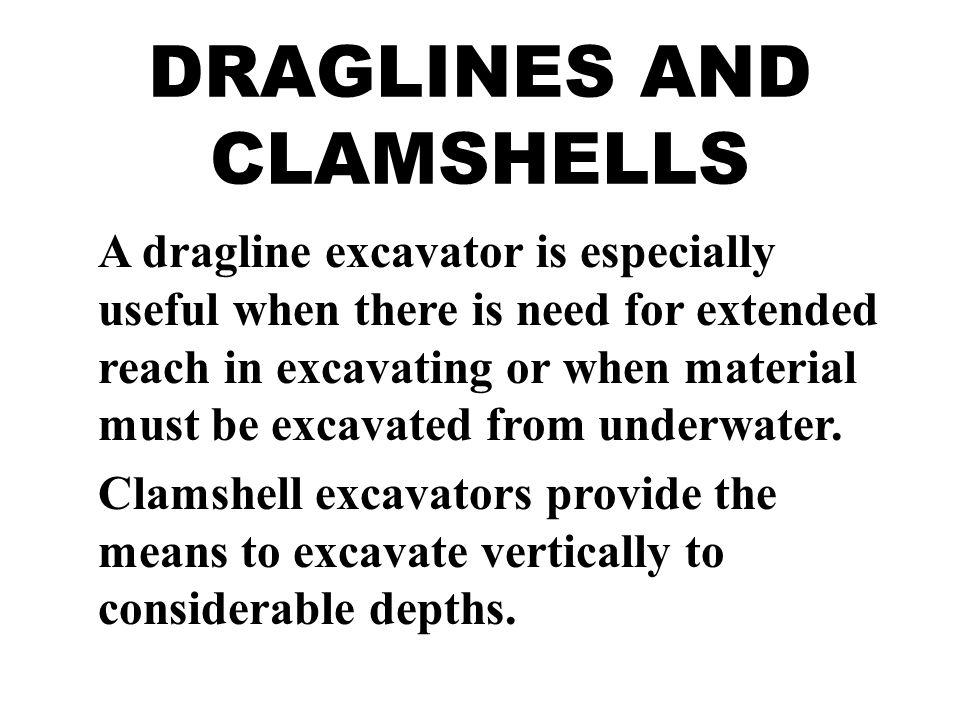 DRAGLINES AND CLAMSHELLS