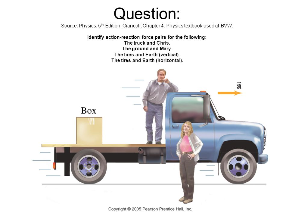 Question: Source: Physics, 5th Edition, Giancoli, Chapter 4