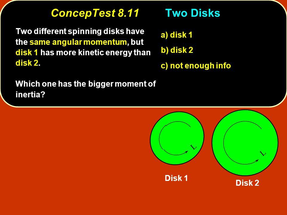 ConcepTest 8.11 Two Disks