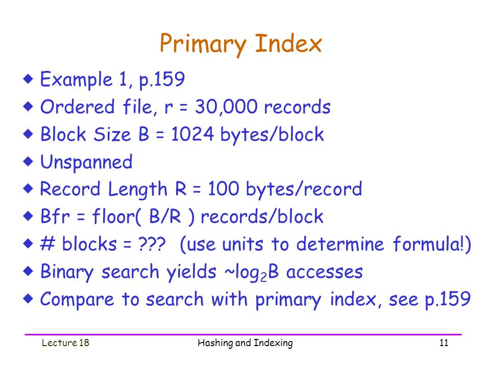 Primary Index Example 1, p.159 Ordered file, r = 30,000 records
