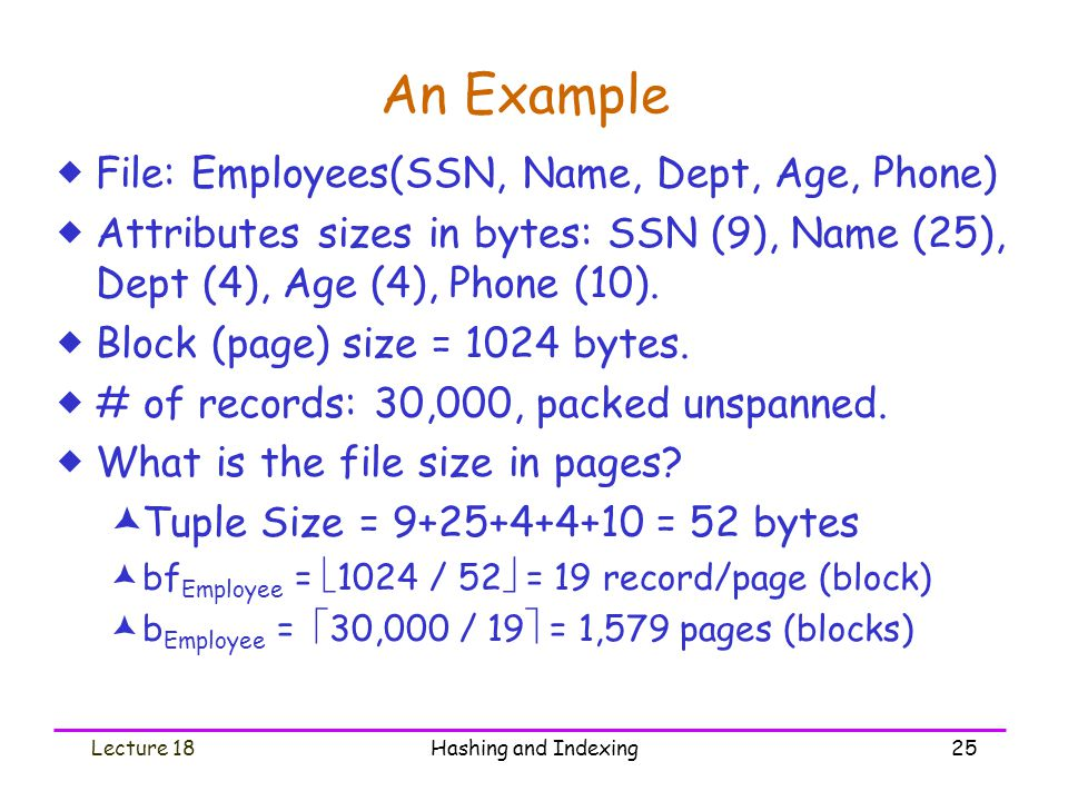 An Example File: Employees(SSN, Name, Dept, Age, Phone)