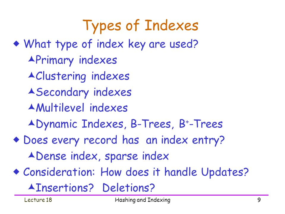 Types of Indexes What type of index key are used Primary indexes