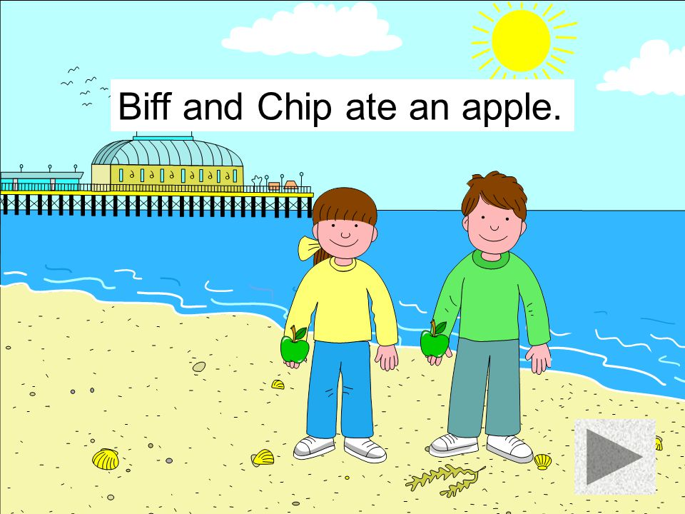 Biff and Chip ate an apple.