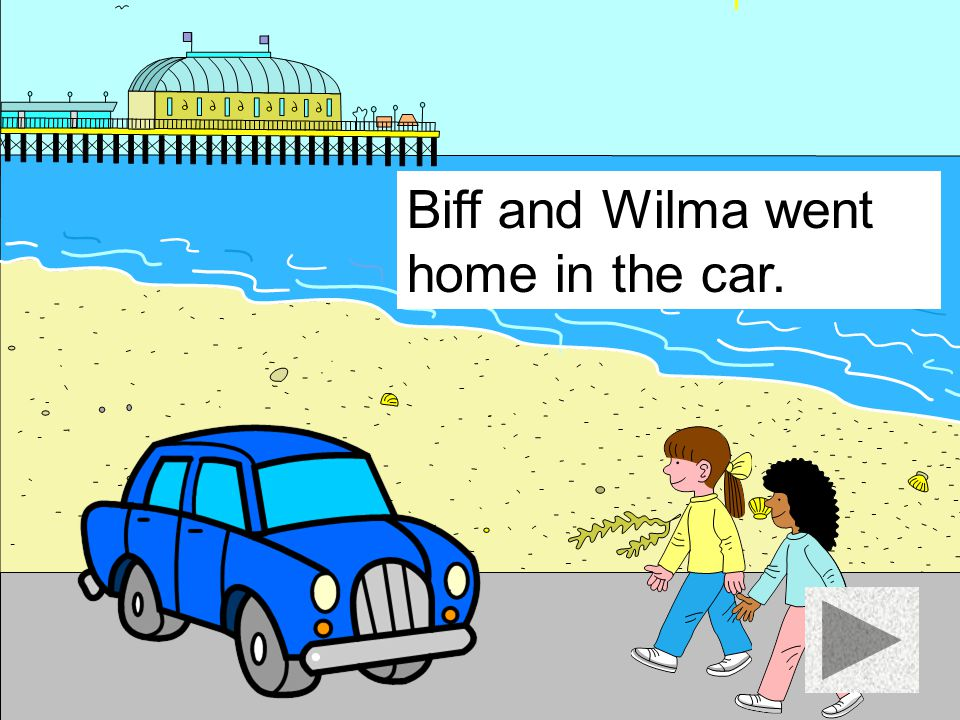 Biff and Wilma went home in the car.