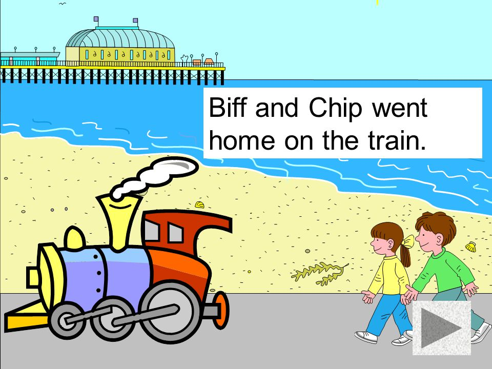 Biff and Chip went home on the train.