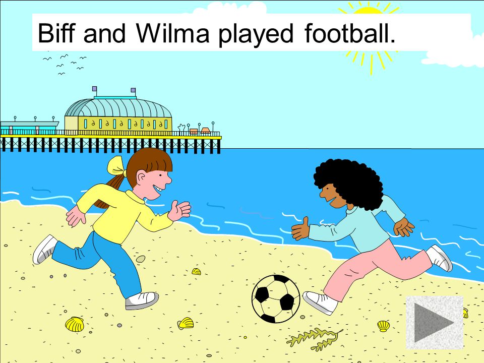 Biff and Wilma played football.