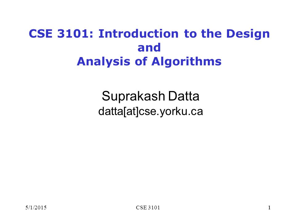 CSE 3101: Introduction to the Design and Analysis of Algorithms