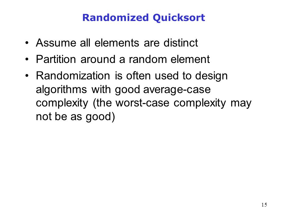 Assume all elements are distinct Partition around a random element