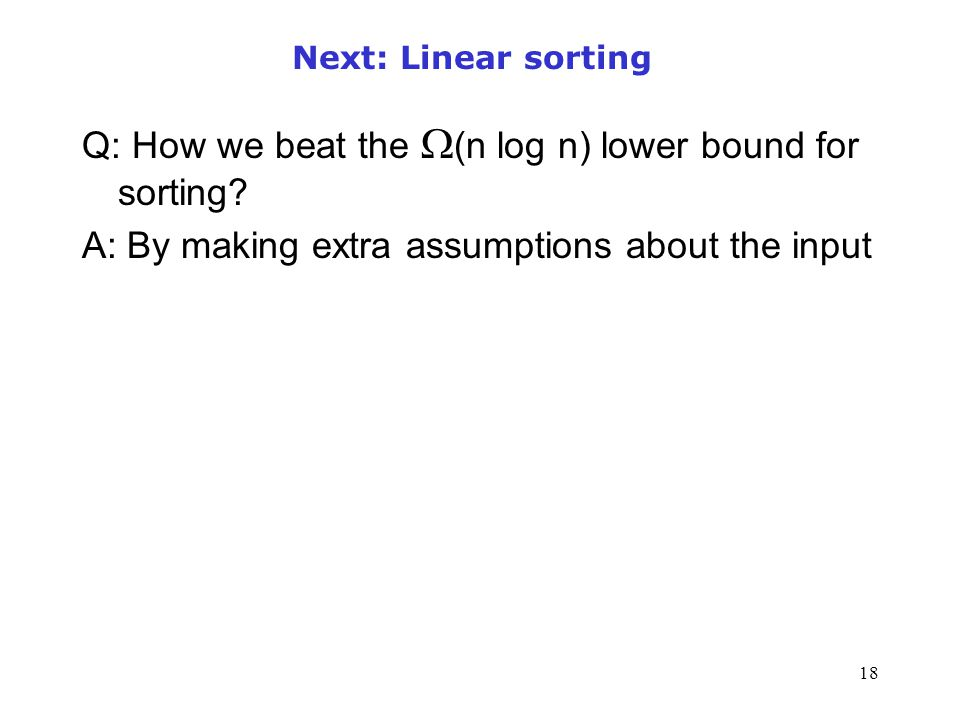 Q: How we beat the (n log n) lower bound for sorting