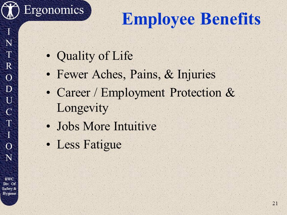 Employee Benefits Quality of Life Fewer Aches, Pains, & Injuries