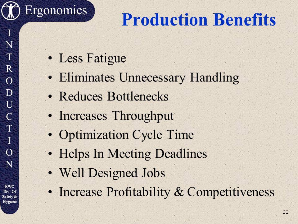Production Benefits Less Fatigue Eliminates Unnecessary Handling