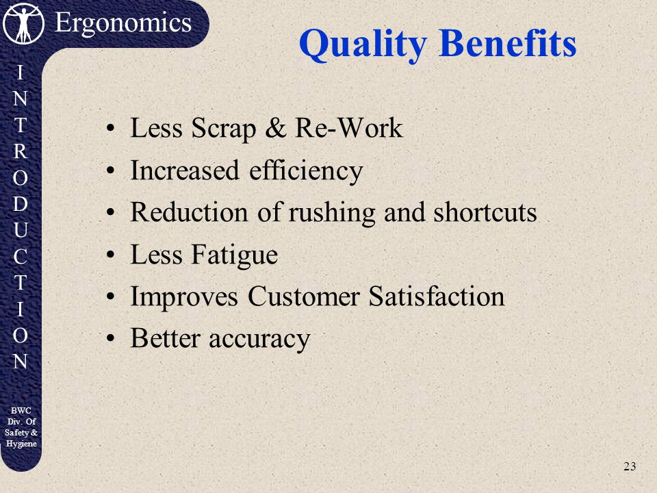 Quality Benefits Less Scrap & Re-Work Increased efficiency