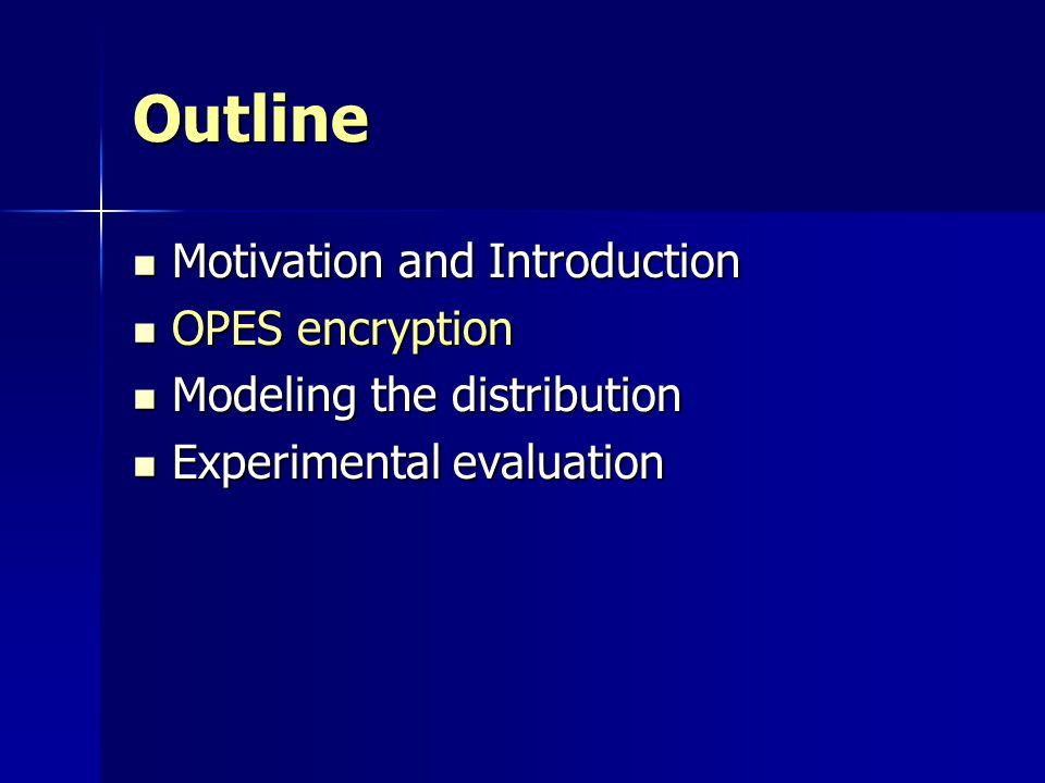 Outline Motivation and Introduction OPES encryption