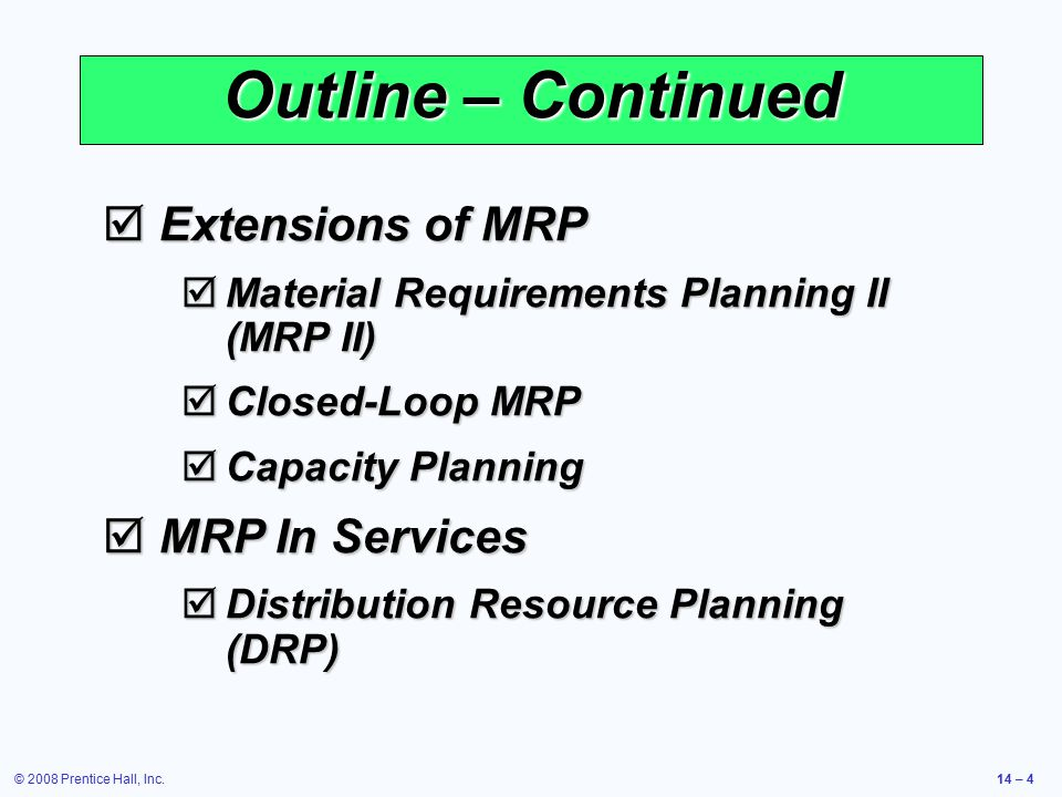 Outline – Continued Extensions of MRP MRP In Services