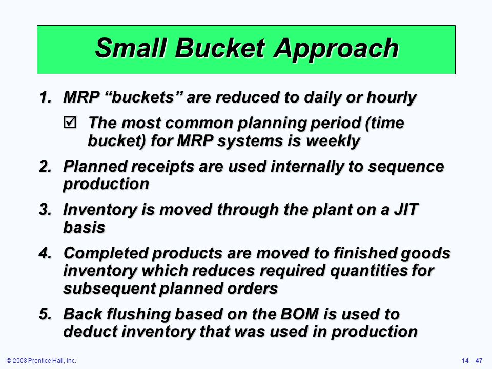 Small Bucket Approach MRP buckets are reduced to daily or hourly