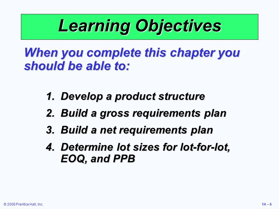Learning Objectives When you complete this chapter you should be able to: Develop a product structure.