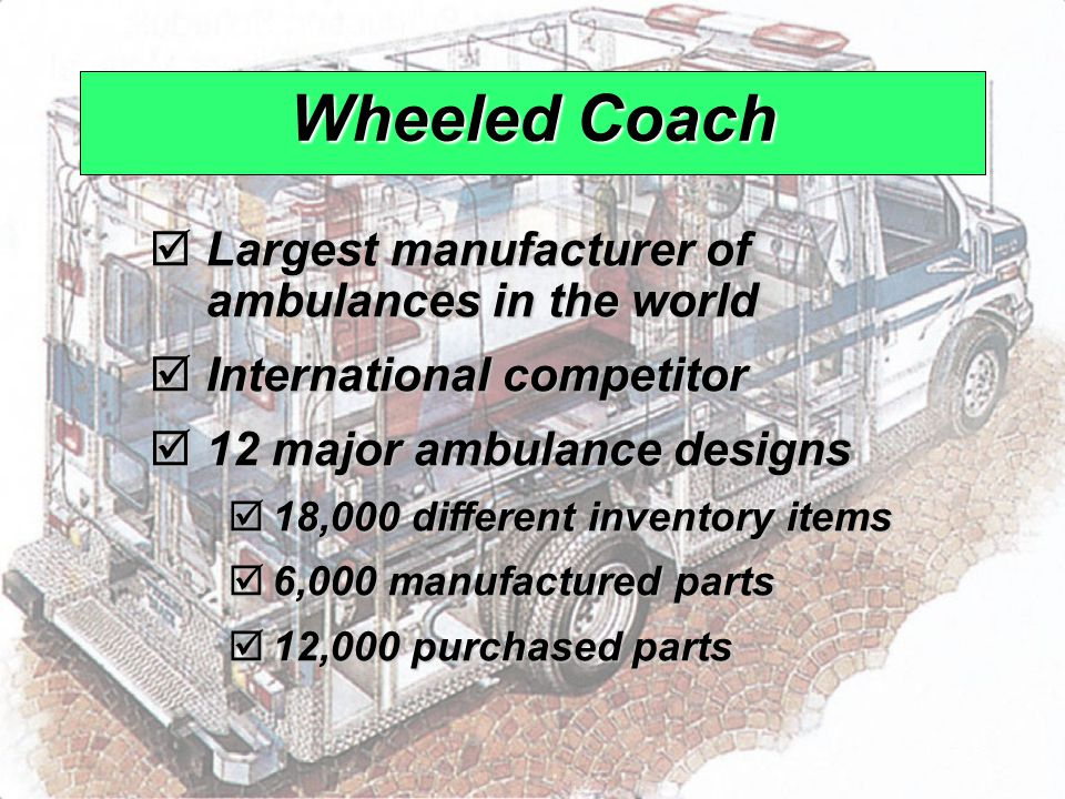 Wheeled Coach Largest manufacturer of ambulances in the world