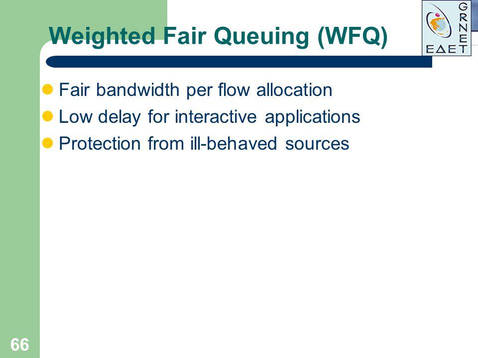 Weighted Fair Queuing (WFQ)