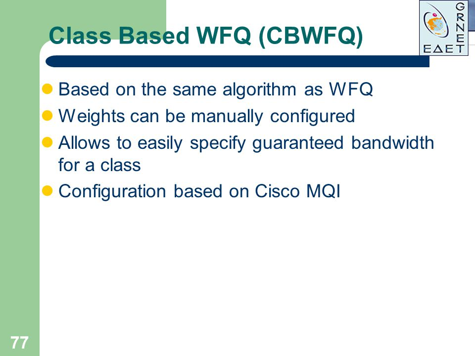 Class Based WFQ (CBWFQ)