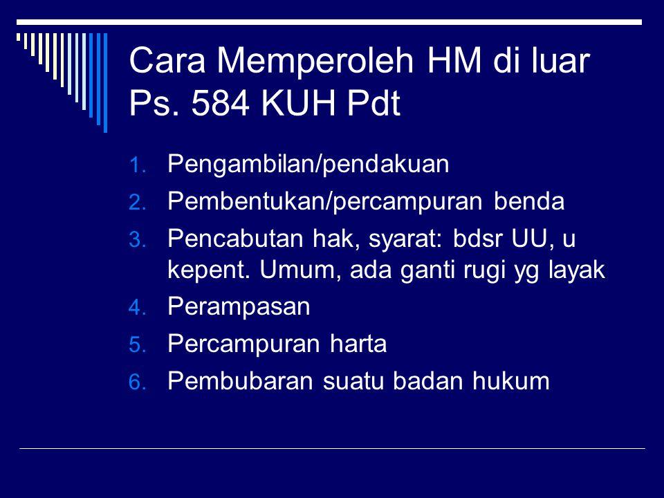 Cara Memperoleh HM di luar Ps. 584 KUH Pdt