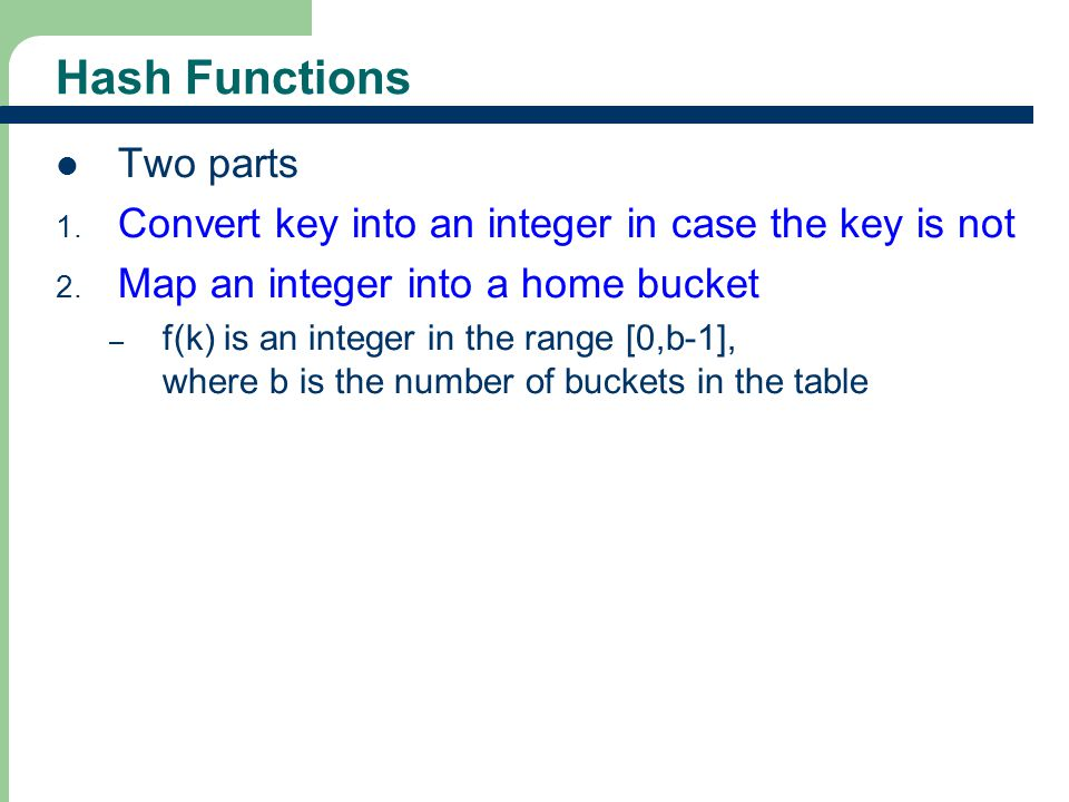 Hash Functions Two parts