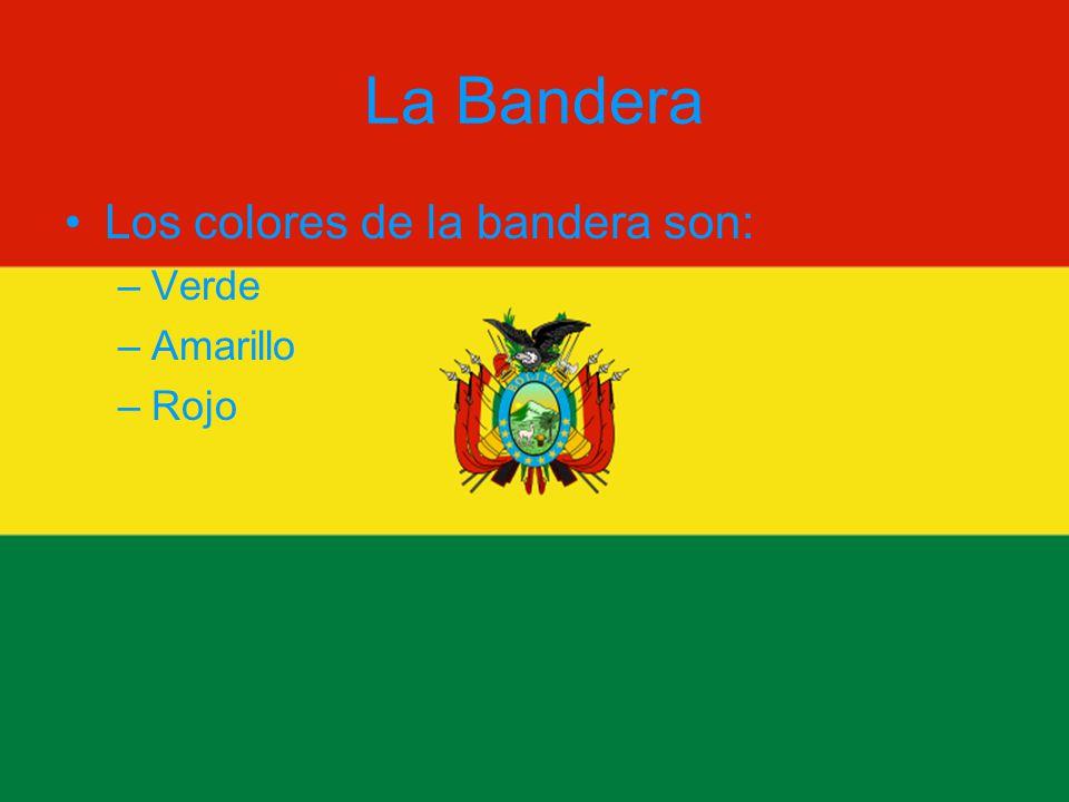 La Bandera Los colores de la bandera son: Verde Amarillo Rojo