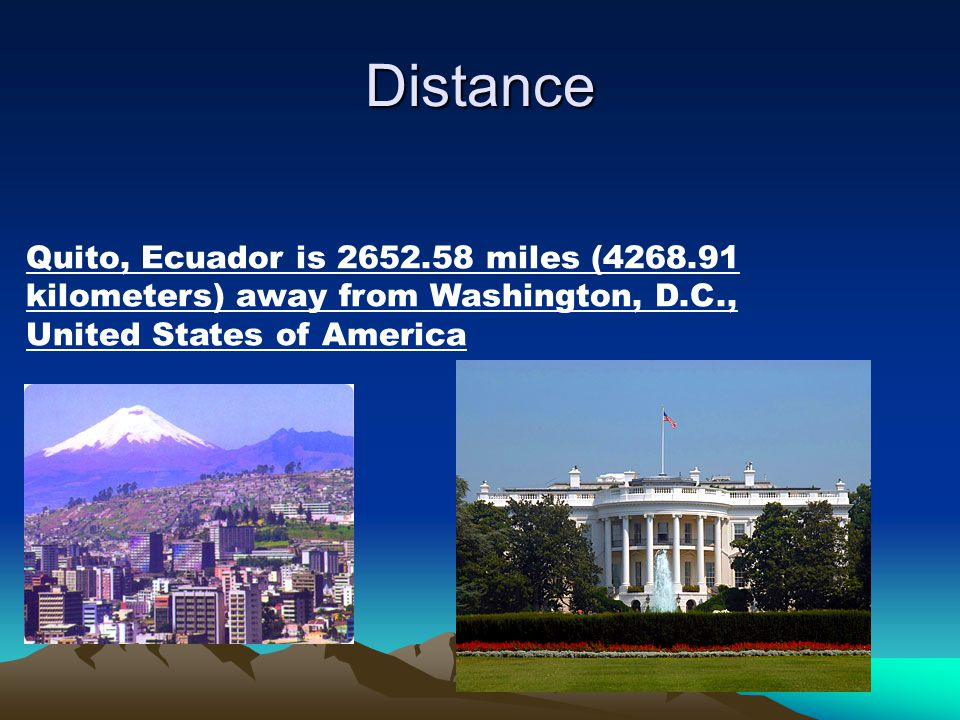Distance Quito, Ecuador is 2652.58 miles (4268.91 kilometers) away from Washington, D.C., United States of America.