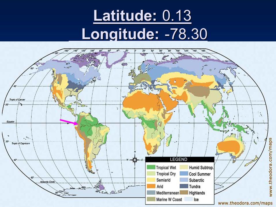 Latitude: 0.13 Longitude: -78.30