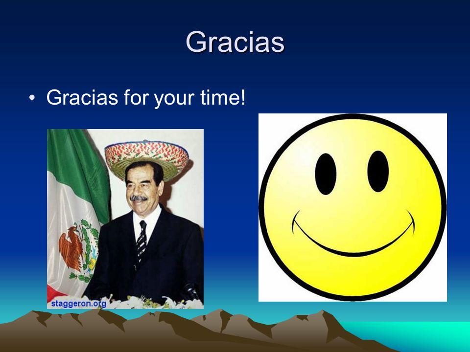 Gracias Gracias for your time!