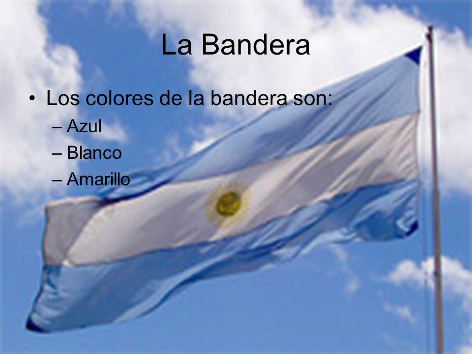 La Bandera Los colores de la bandera son: Azul Blanco Amarillo