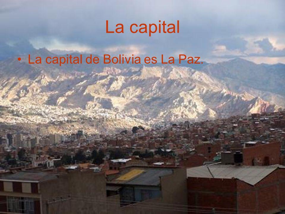 La capital La capital de Bolivia es La Paz.