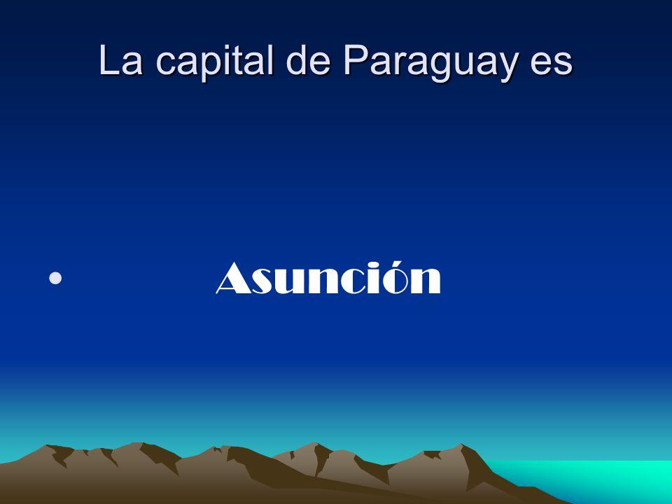 La capital de Paraguay es
