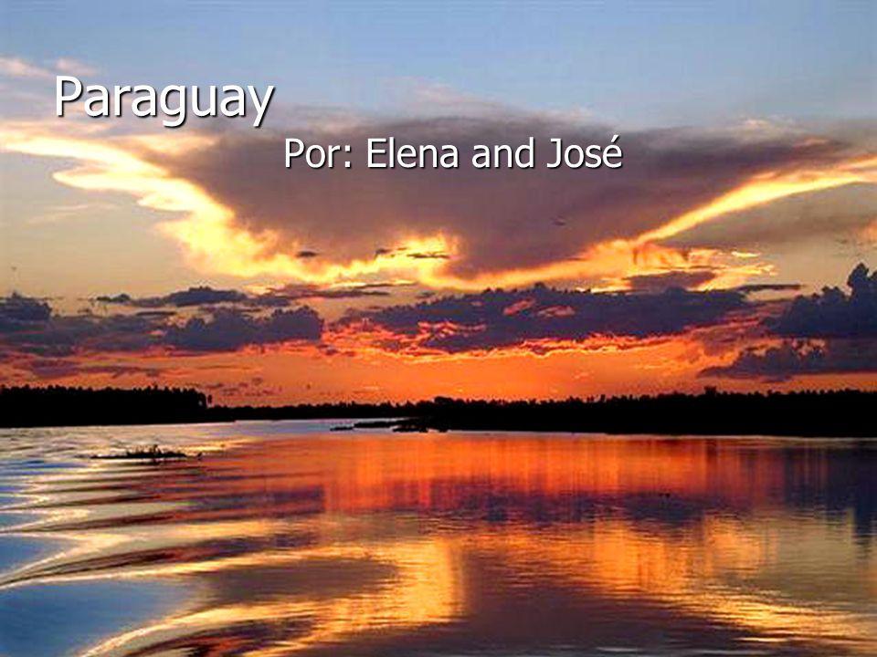 Paraguay Por: Elena and José