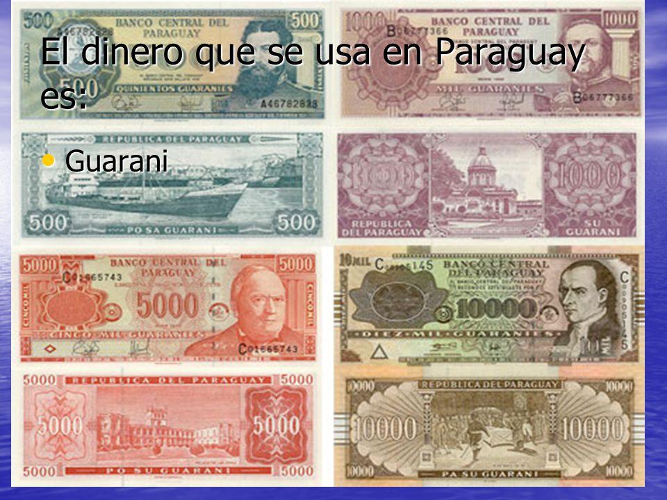 El dinero que se usa en Paraguay es:
