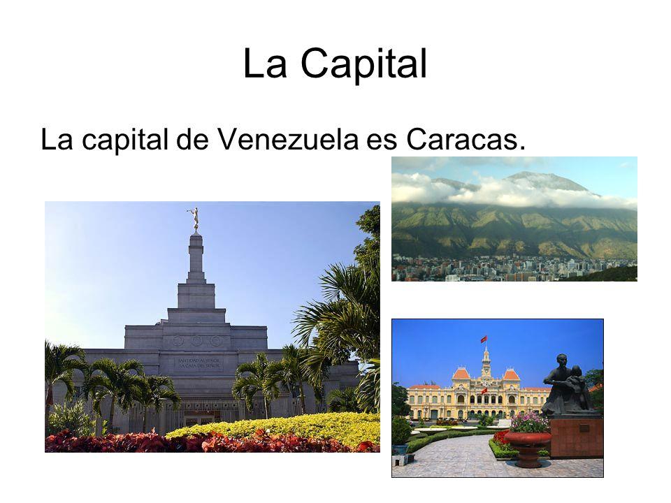La Capital La capital de Venezuela es Caracas.