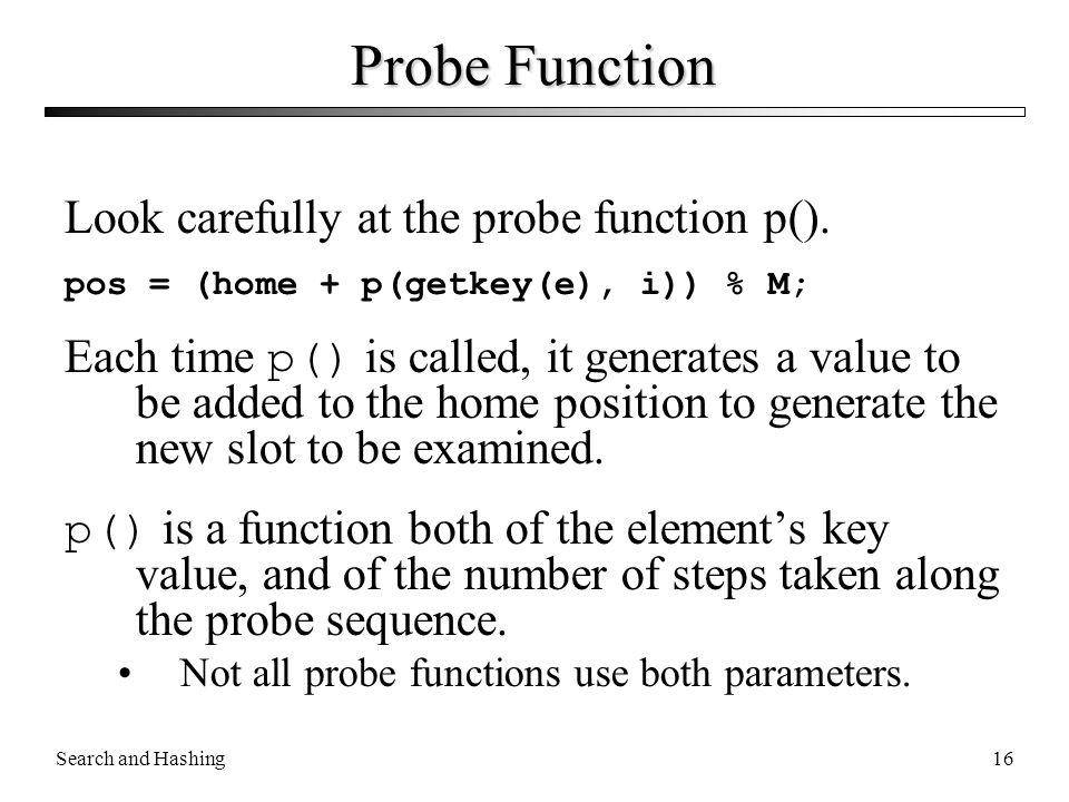 Probe Function Look carefully at the probe function p().