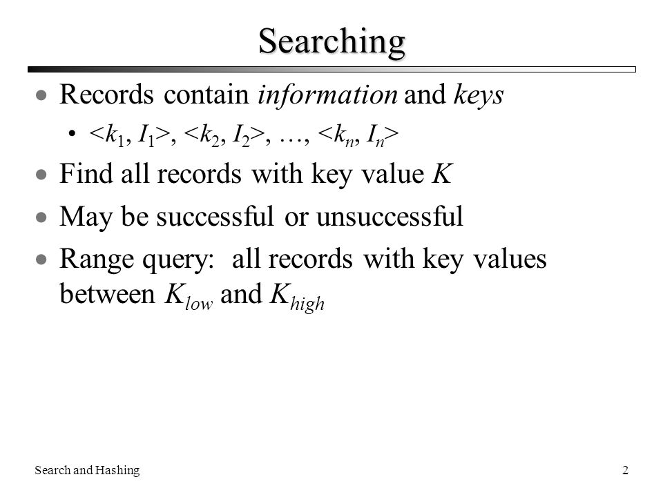 Searching Records contain information and keys