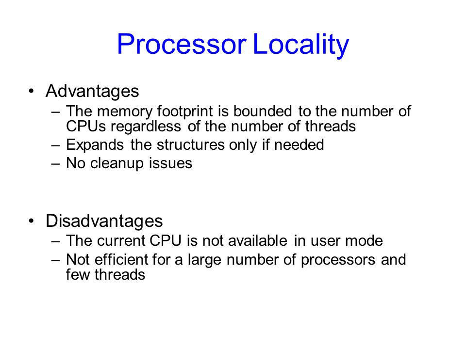Processor Locality Advantages Disadvantages