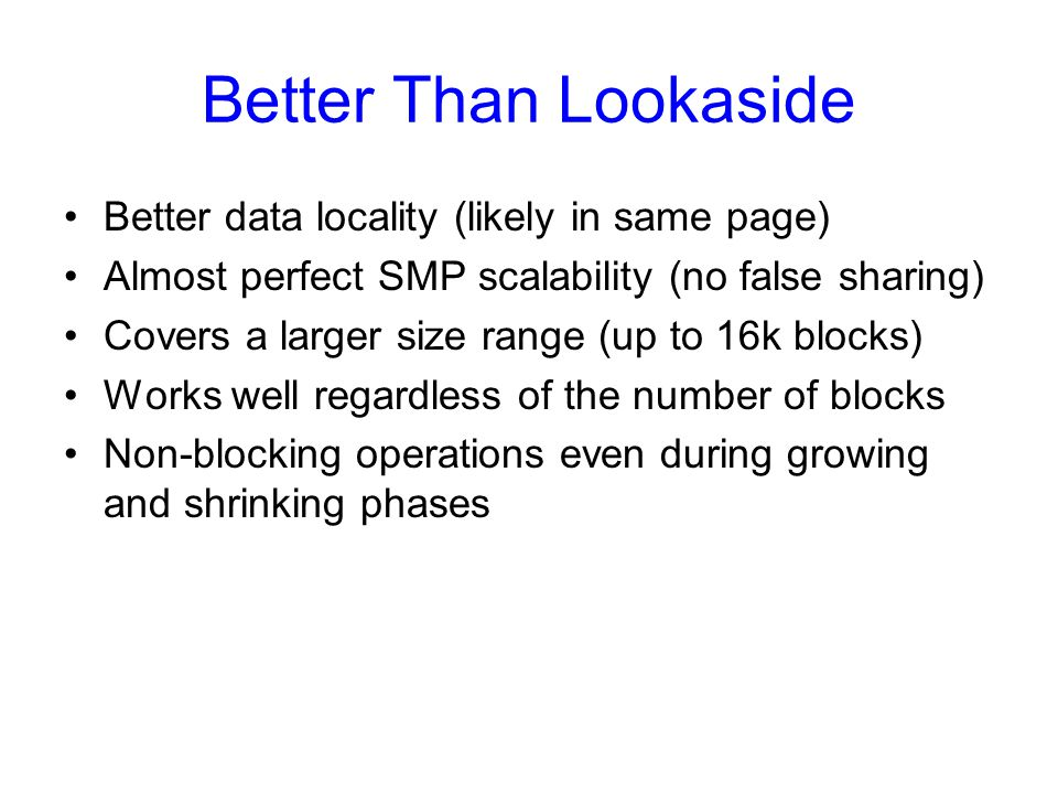 Better Than Lookaside Better data locality (likely in same page)