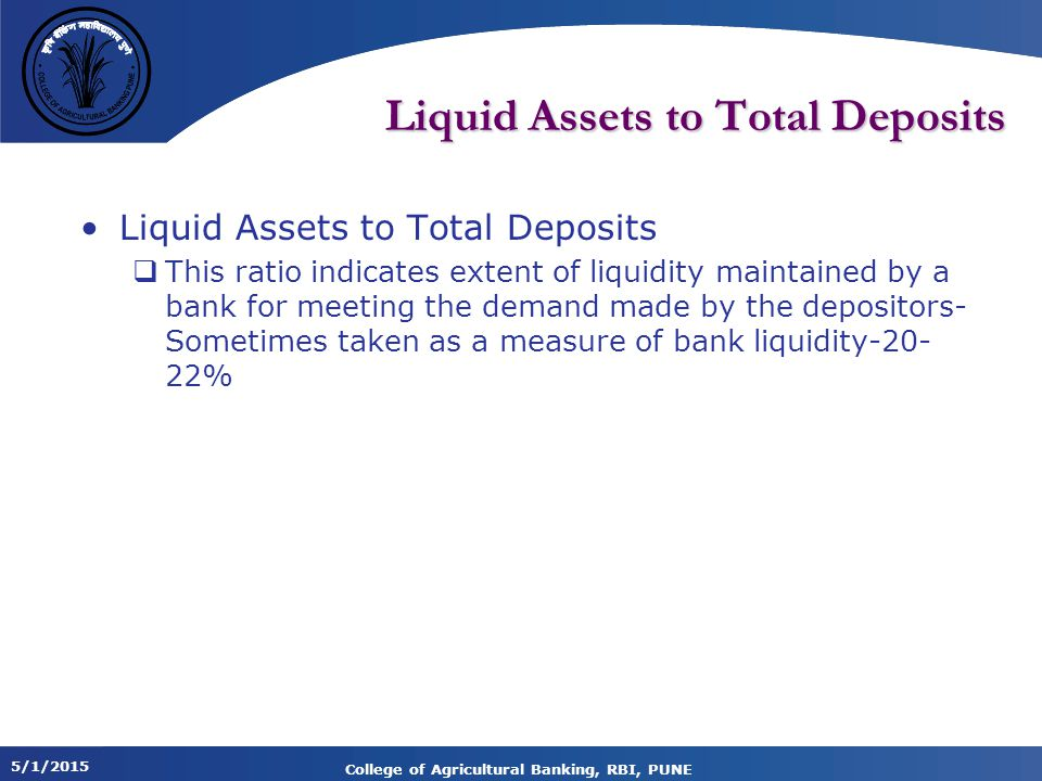 Liquid Assets to Total Deposits