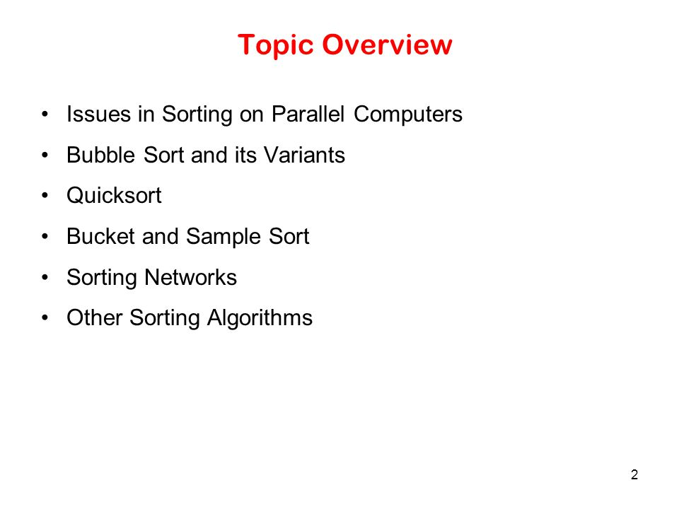 Topic Overview Issues in Sorting on Parallel Computers