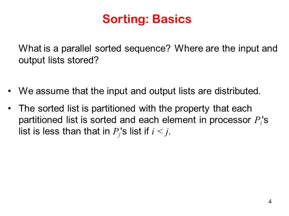 Sorting: Basics What is a parallel sorted sequence Where are the input and output lists stored