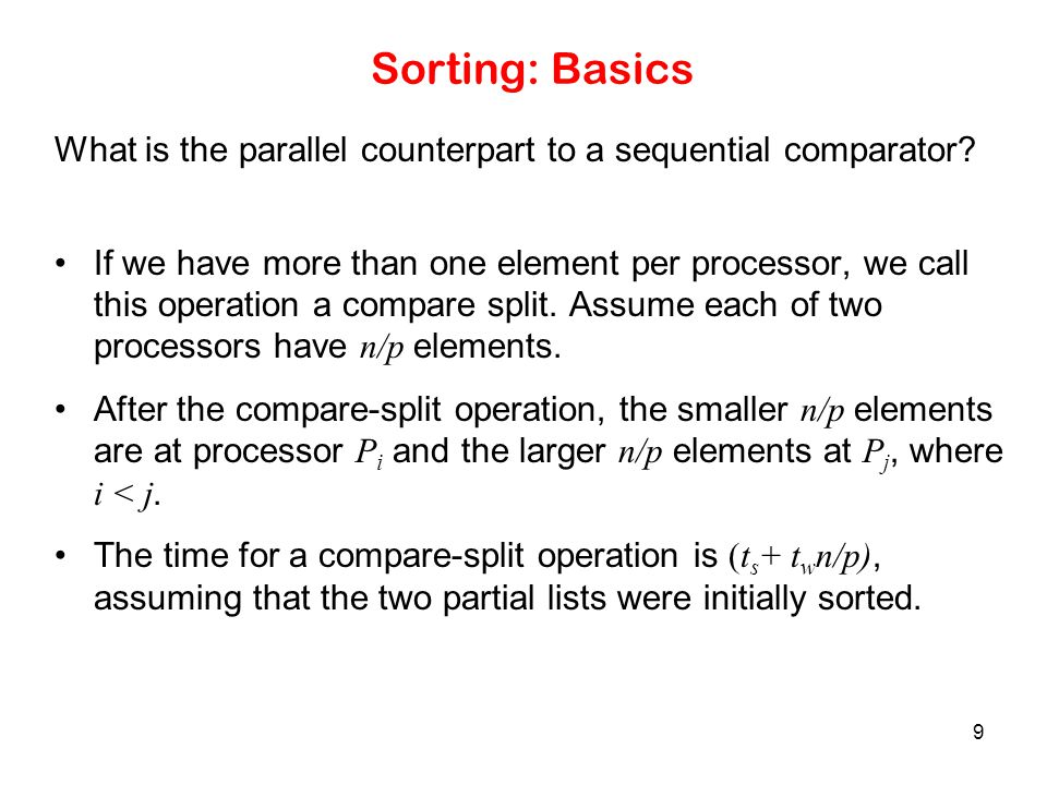 Sorting: Basics What is the parallel counterpart to a sequential comparator