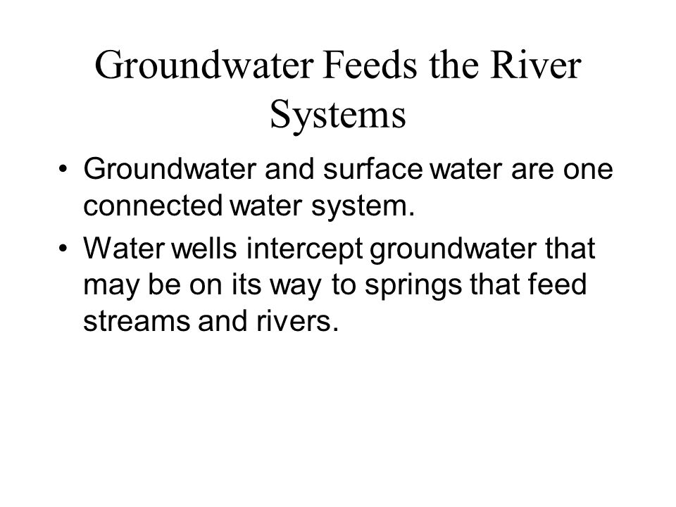 Groundwater Feeds the River Systems