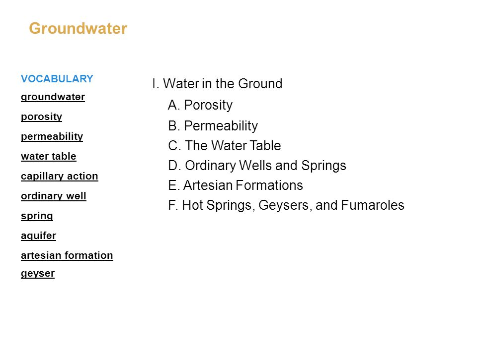 Groundwater I. Water in the Ground A. Porosity B. Permeability