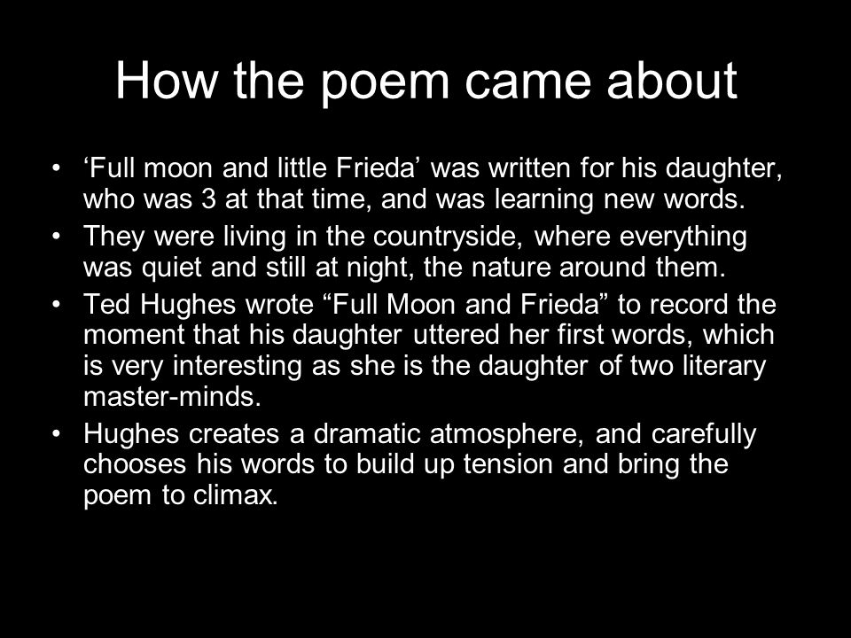 How the poem came about 'Full moon and little Frieda' was written for his daughter, who was 3 at that time, and was learning new words.