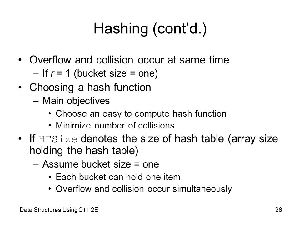 Hashing (cont'd.) Overflow and collision occur at same time