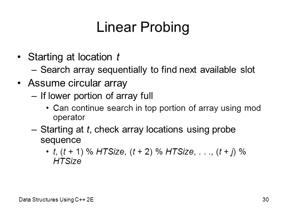 Linear Probing Starting at location t Assume circular array