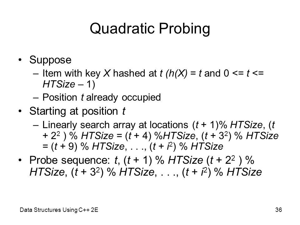 Quadratic Probing Suppose Starting at position t